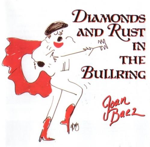 Joan Baez---Diamonds & Rust in the Bullring (鬥牛場演唱會)